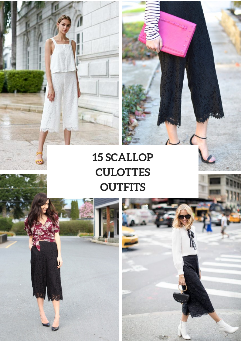 Looks With Scalloped Culottes For Fashionable Ladies