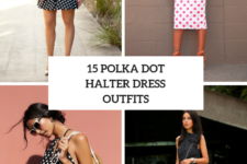15 Outfits With Polka Dot Halter Dresses