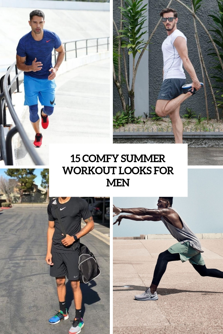 15 Comfy Summer Workout Looks For Men