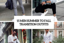 15 men summer to fall transition outfits cover