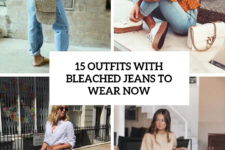 15 outfit with bleached jeans to wear now cover