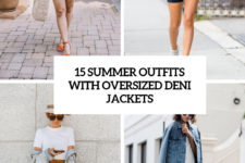 15 summer outfits with oversized denim jackets cover