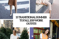 15 transitional summer to fall 2019 work outfits cover
