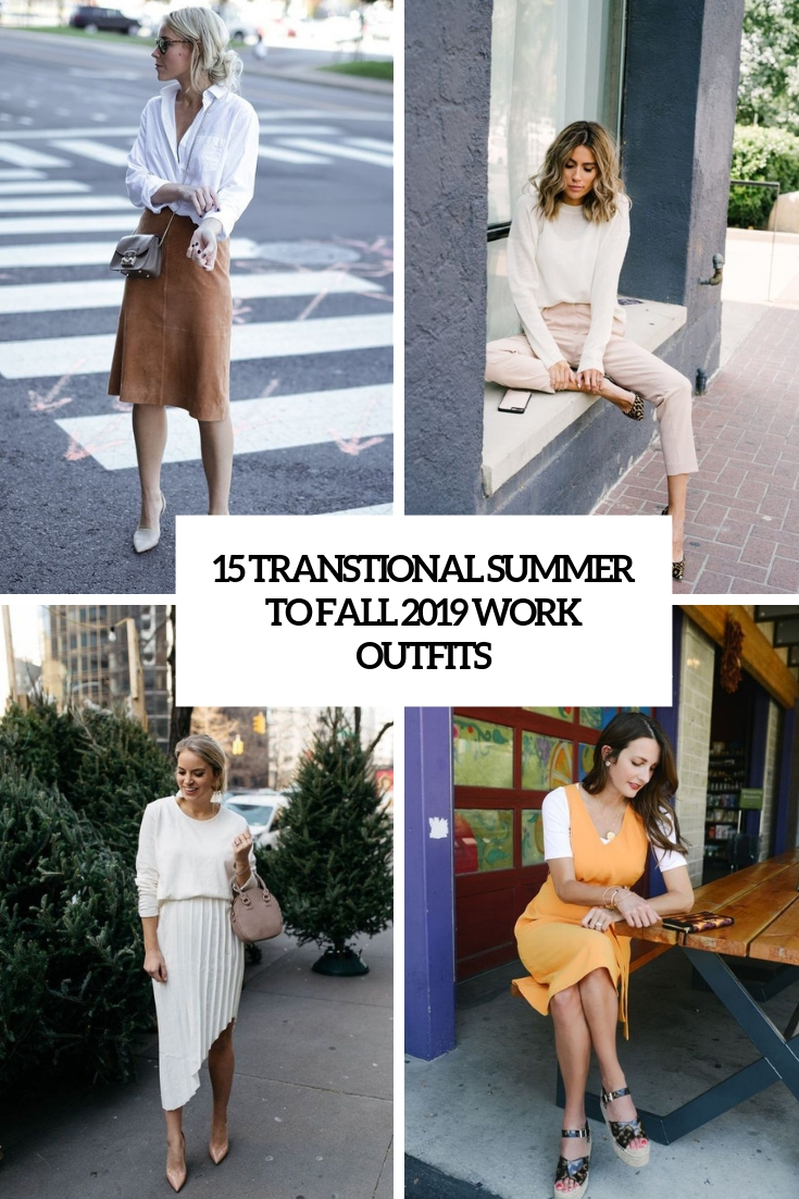 15 Transitional Summer To Fall 2019 Work Outfits