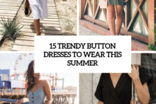 15 trendy button dresses to wear this summer cover