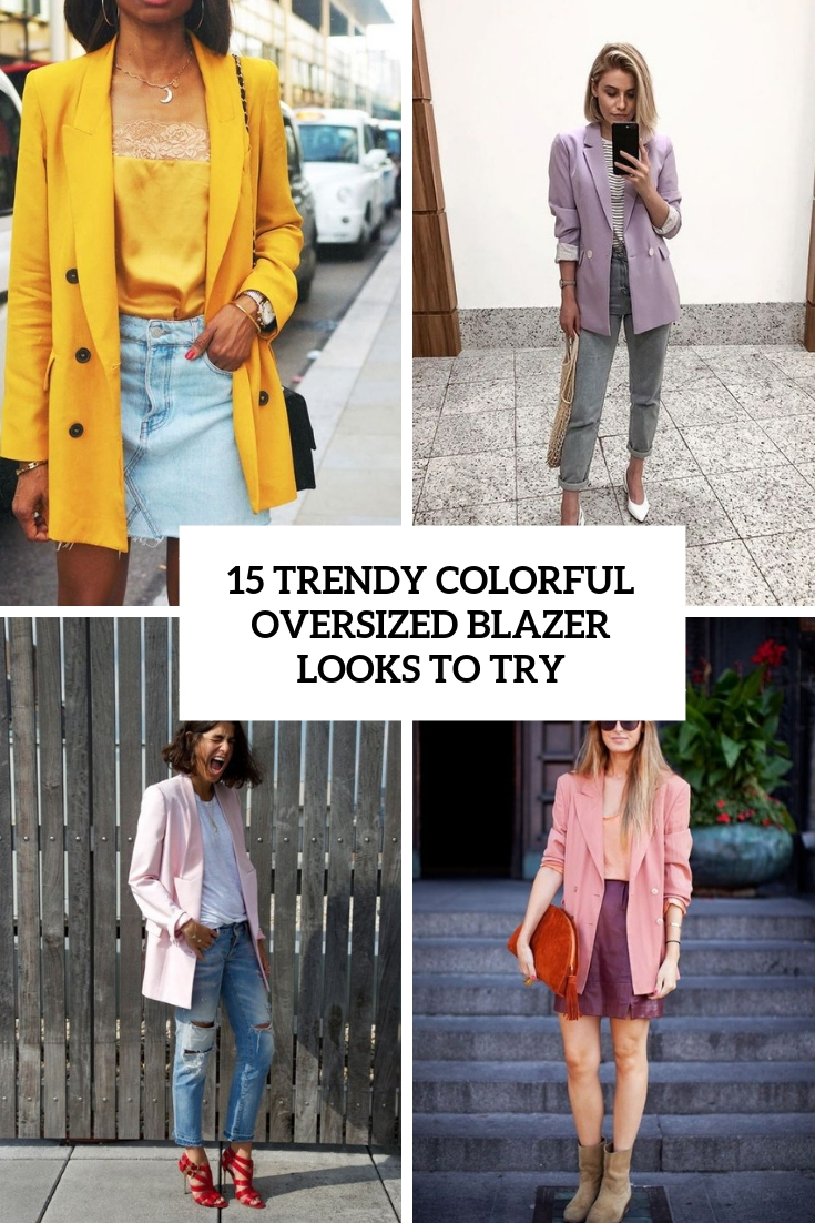 trendy colorful oversized blazer outfits to try cover