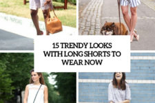 15 trendy looks with long shorts to wear now cover