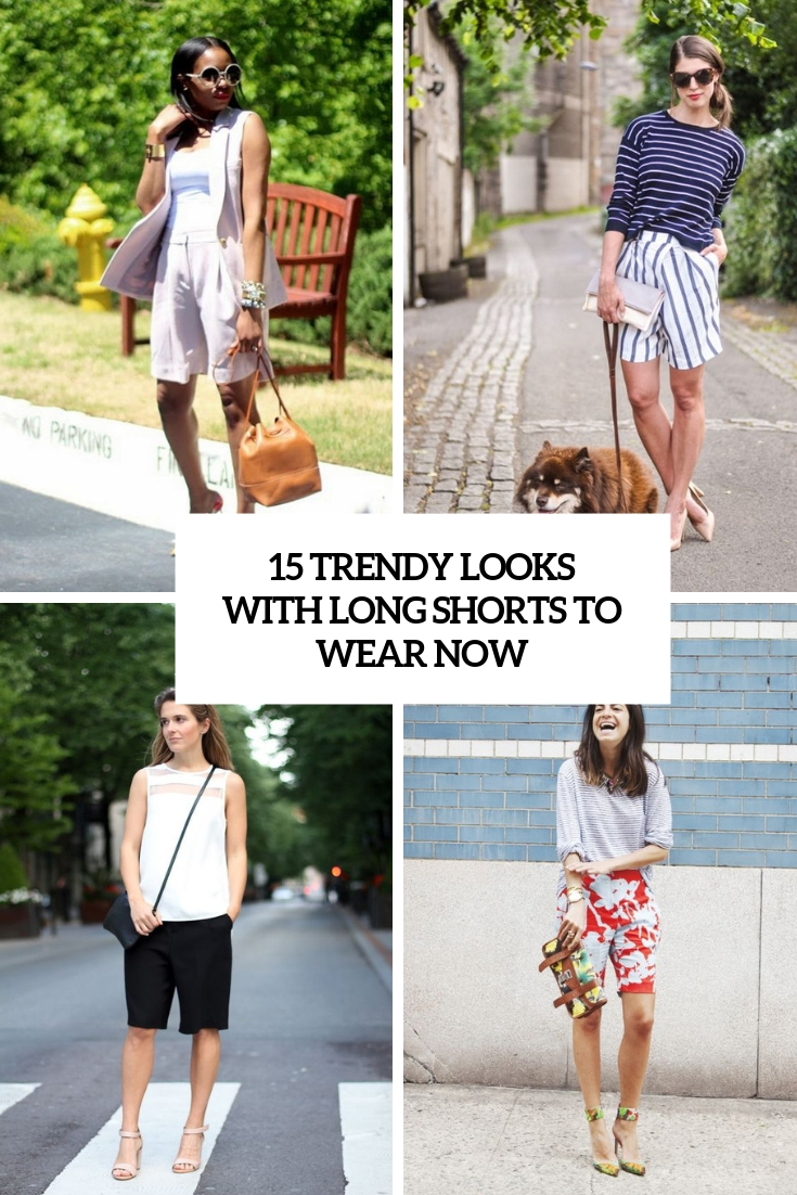 trendy looks with long shorts to wear now cover