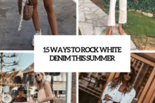 15 ways to rock white denim this summer cover