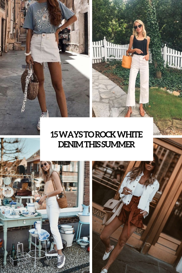 15 Ways To Rock White Denim This Summer