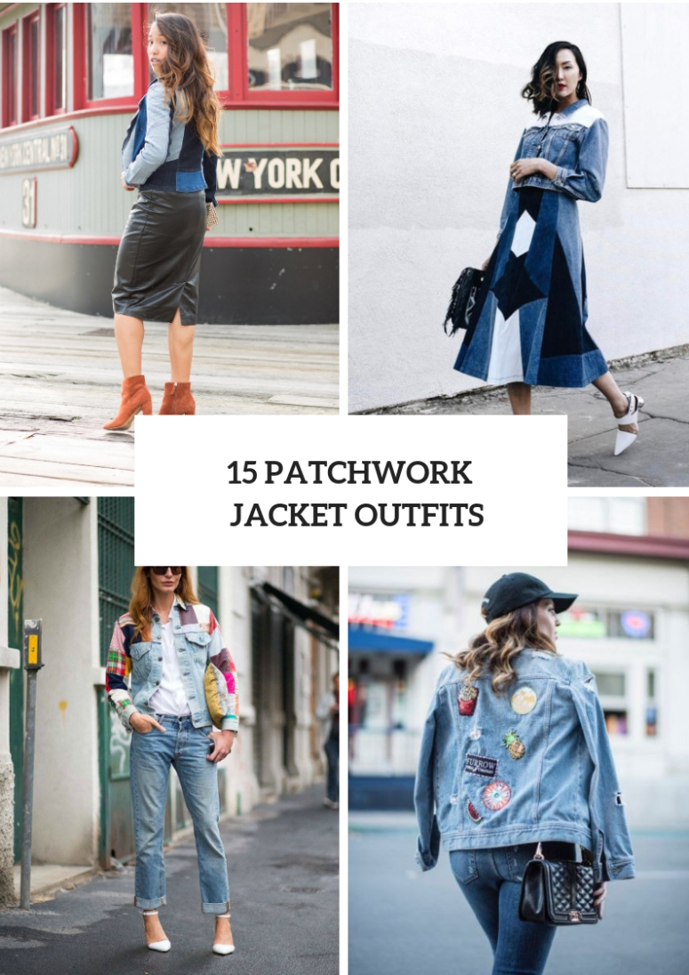 15 Adorable Outfits With Patchwork Jackets