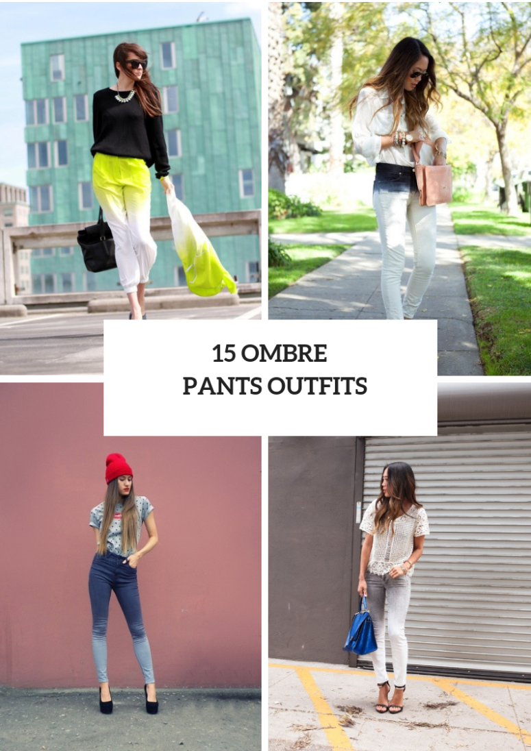 15 Cool Outfits With Ombre Pants