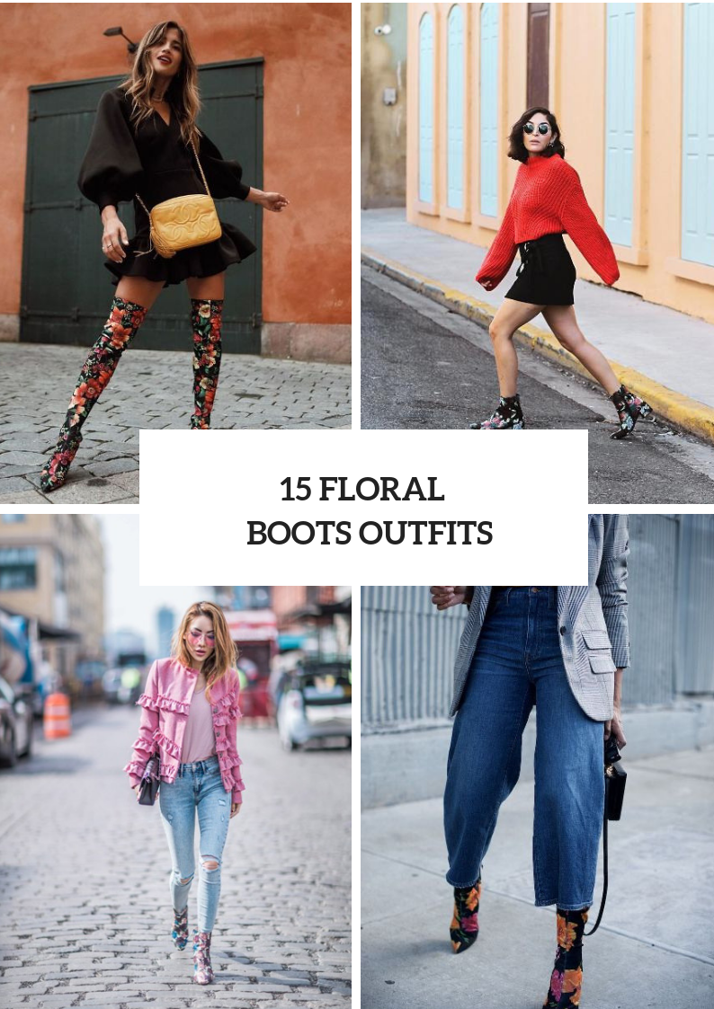 Looks With Floral Boots For This Fall