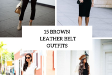 15 Outfits With Brown Leather Belts For Stylish Women