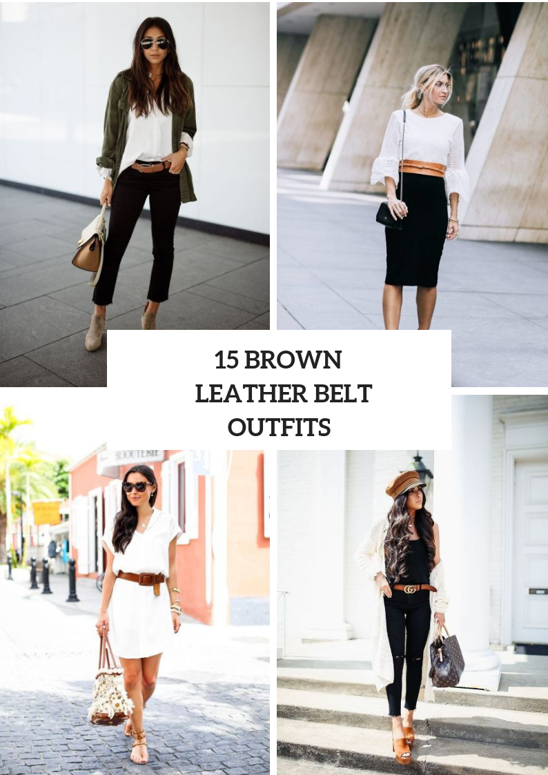 Outfits With Brown Leather Belts For Stylish Women