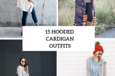 15 Outfits With Hooded Cardigans For Ladies