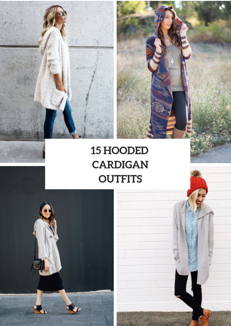 Outfits With Hooded Cardigans For Ladies