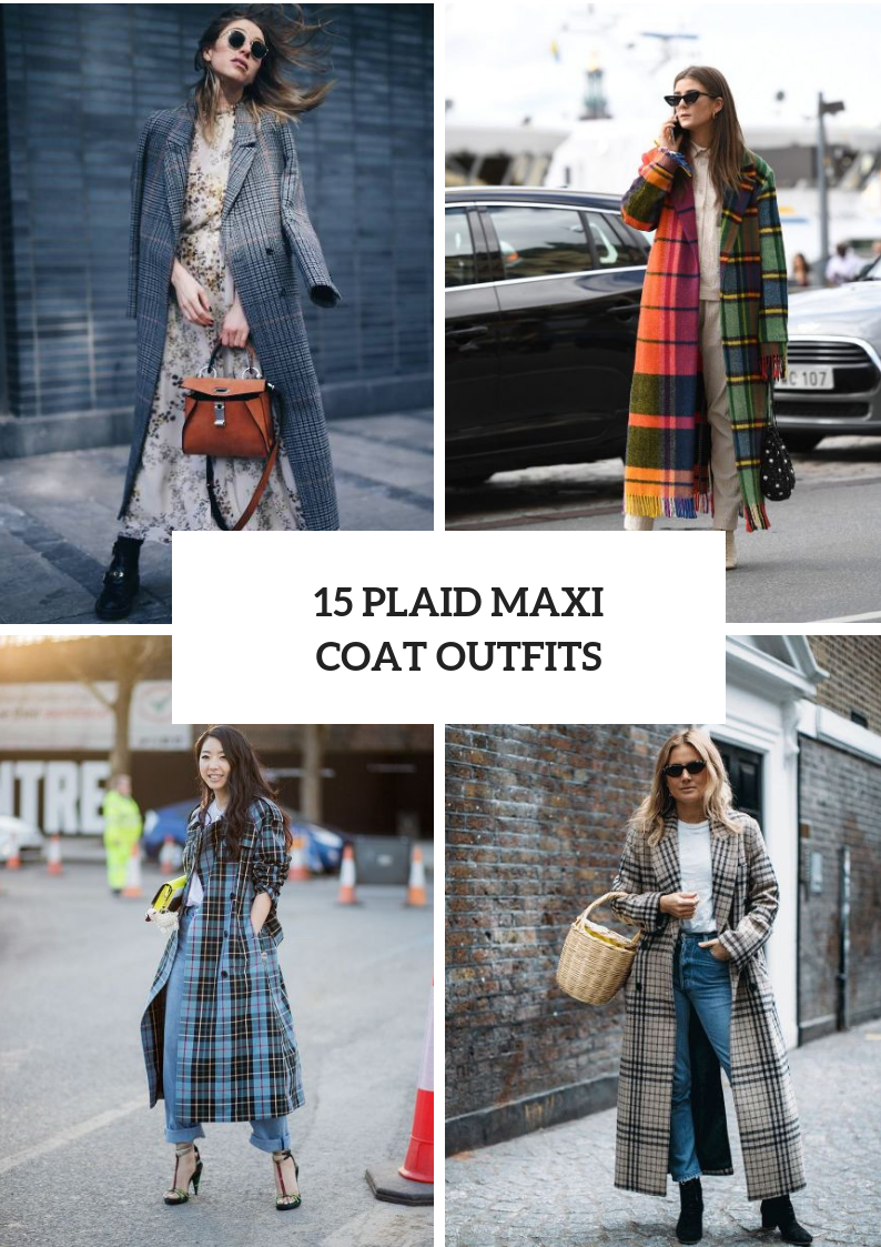 Outfits With Plaid Maxi Coats