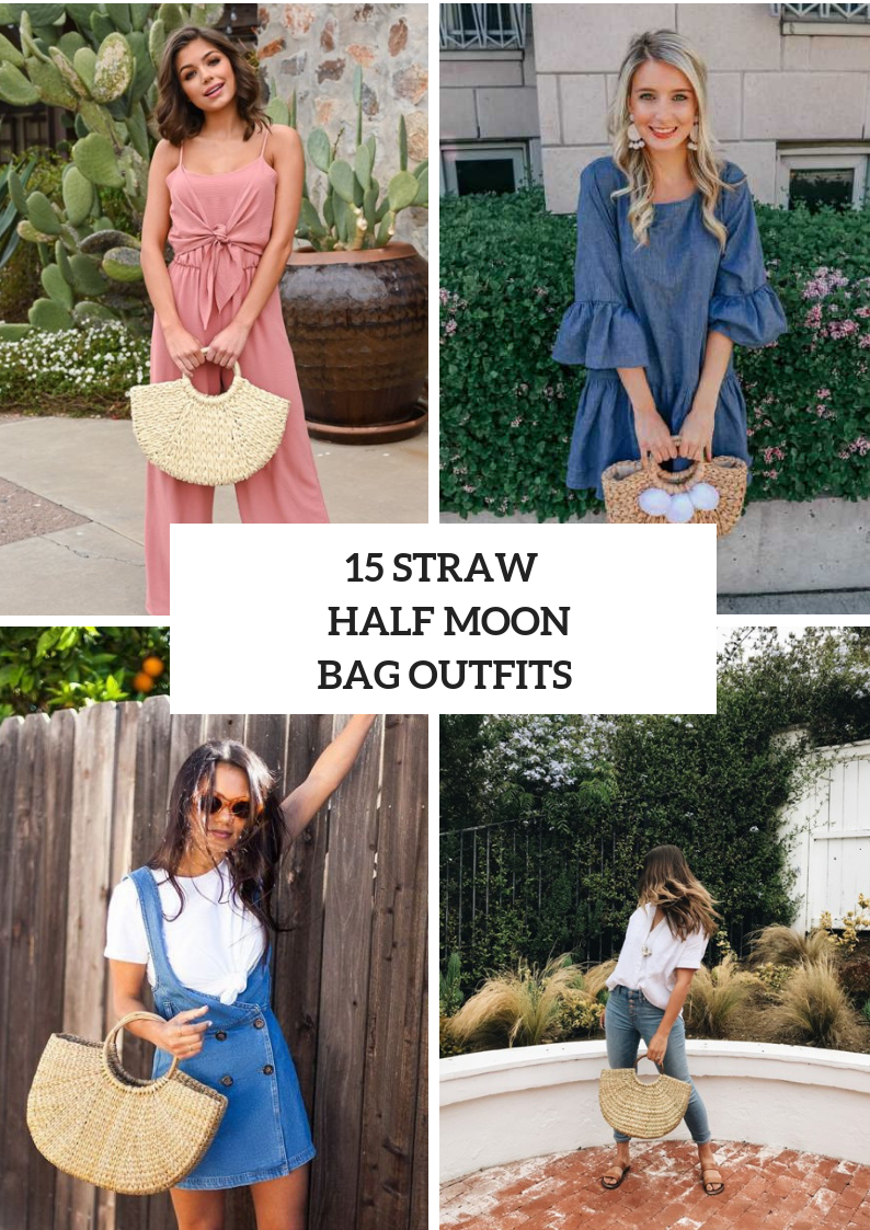 Outfits With Straw Half Moon Bags