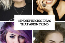 15 nose piercing ideas that are in trend cover