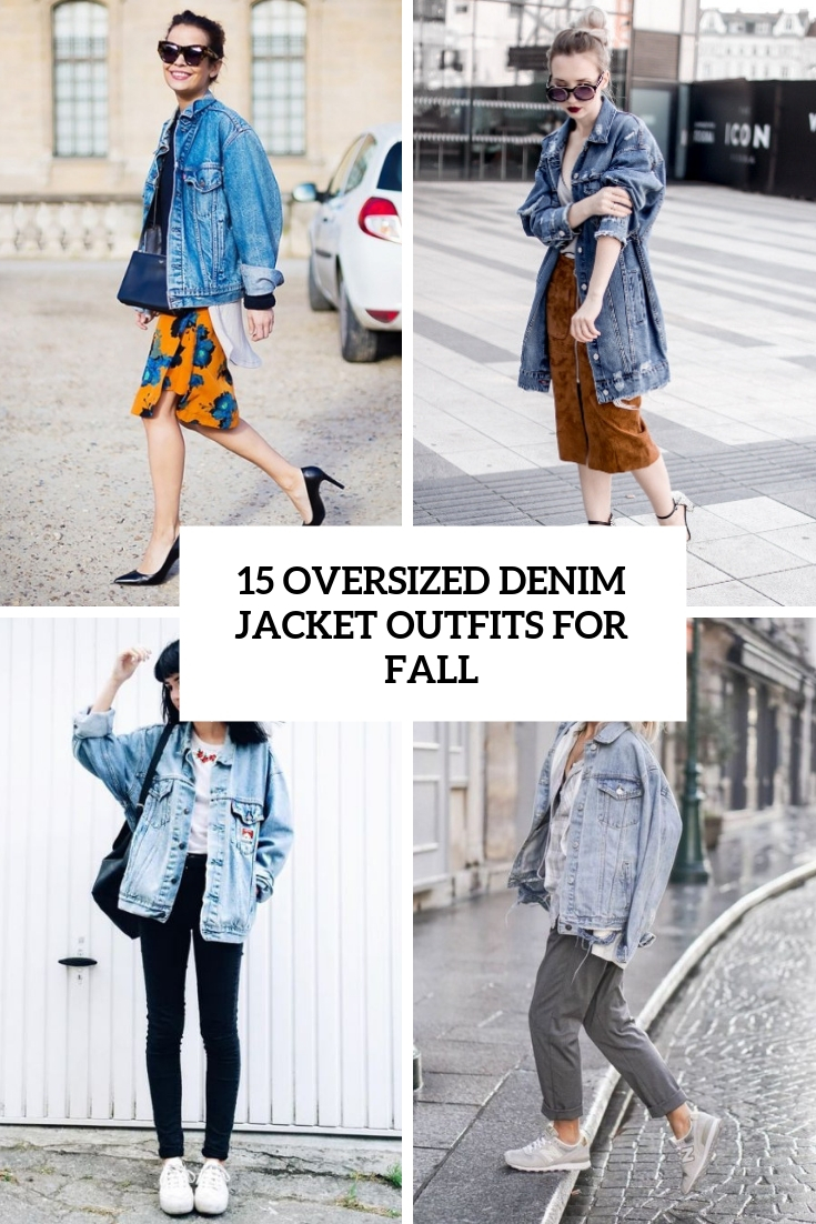 15 Oversized Denim Jacket Outfits For Fall