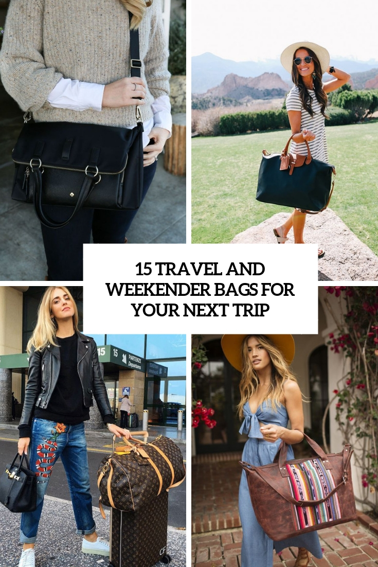 15 Travel And Weekender Bags For Your Next Trip