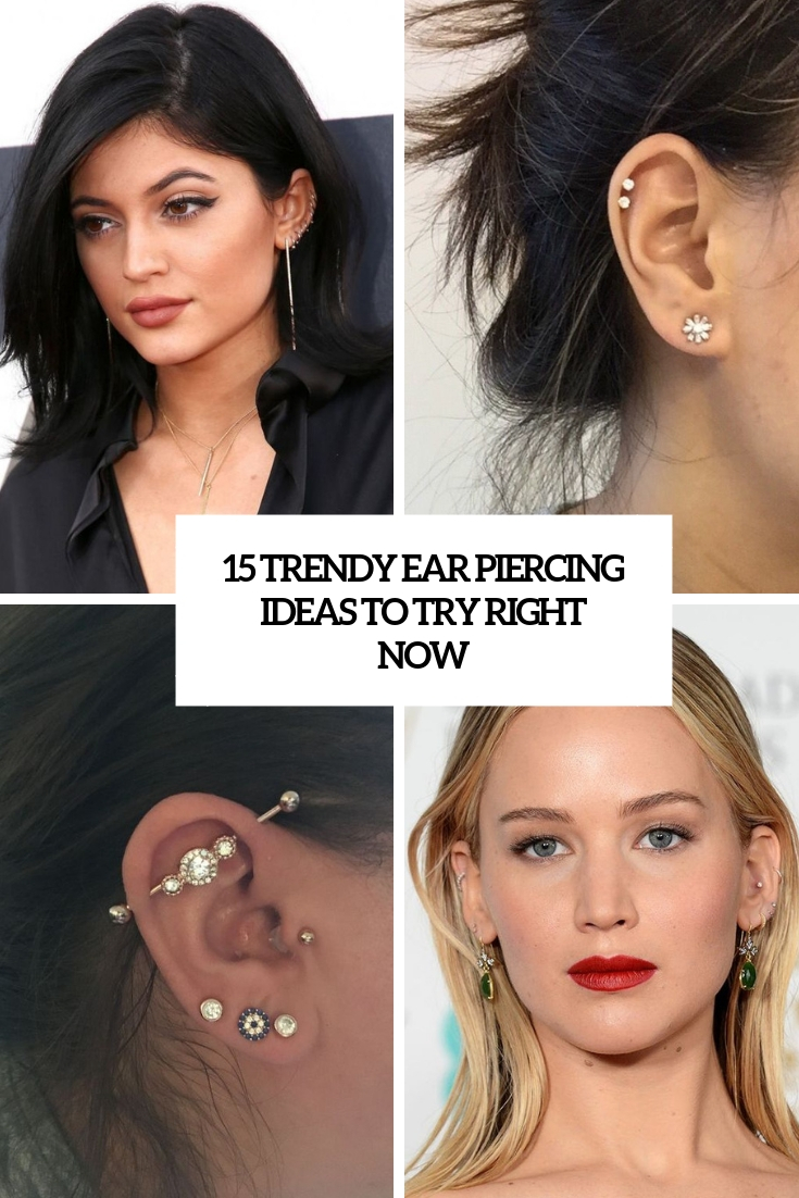15 Trendy Ear Piercing Ideas To Try Right Now