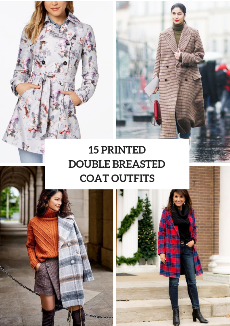 Excellent Outfits With Printed Double Breasted Coats