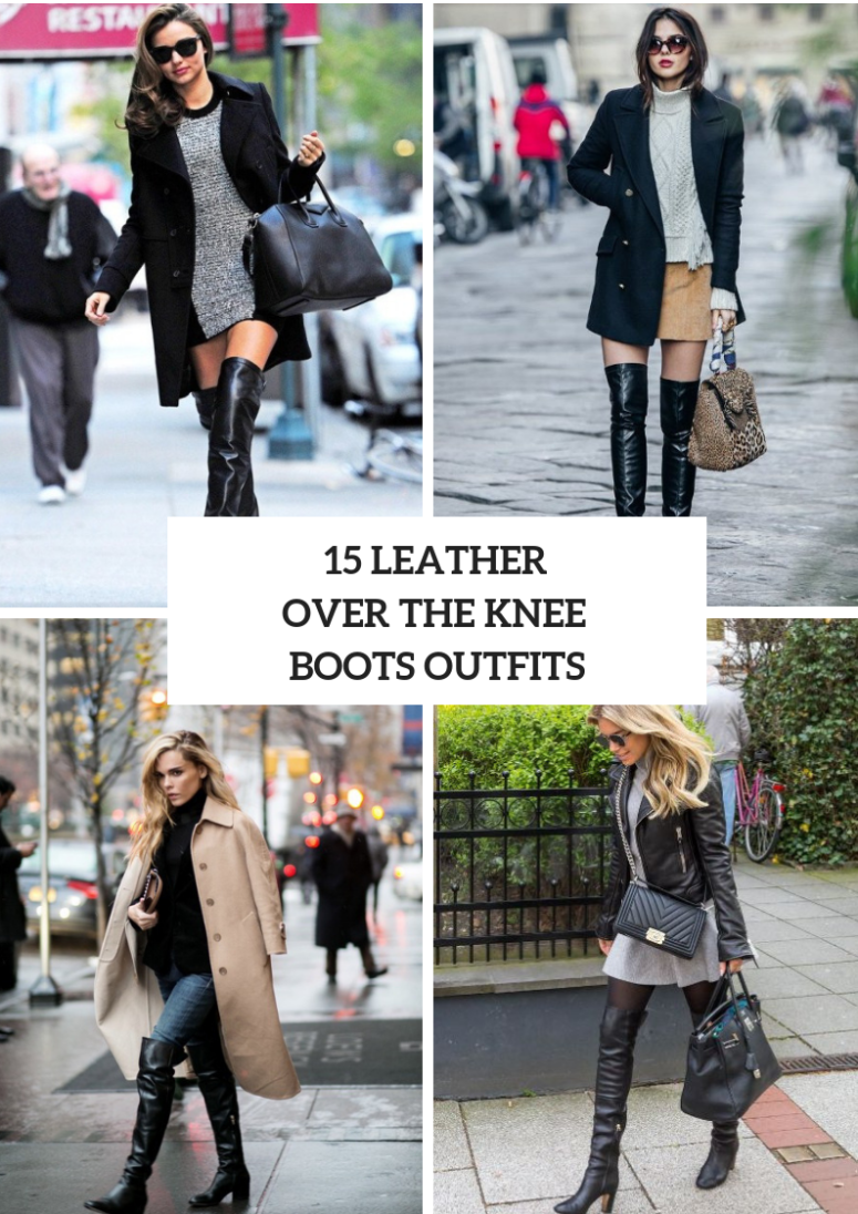 15 Looks With Leather Over The Knee Boots