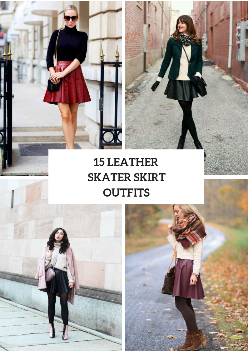 Outfits With Leather Skater Skirts For Fall Days