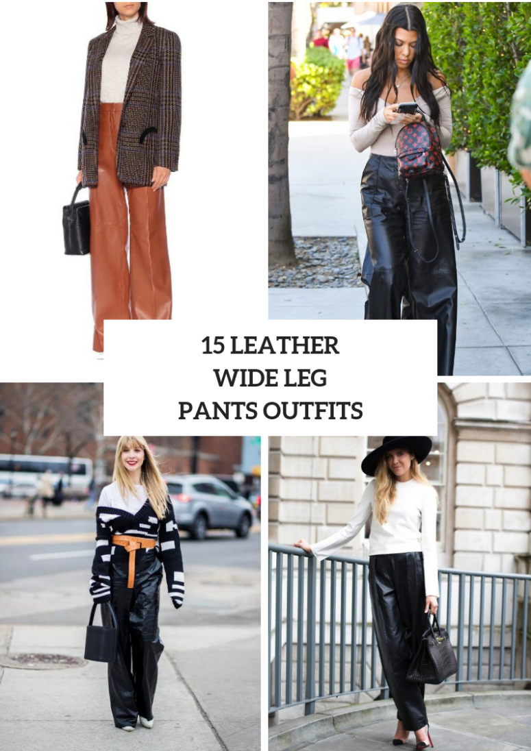 Outfits With Leather Wide Leg Pants