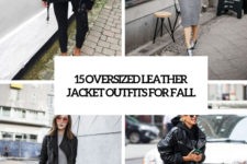 15 oversized leather jacket outfits for fall cover