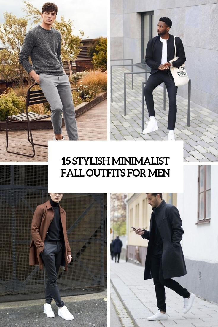 15 Stylish Minimalist Fall Outfits For Men