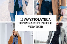 15 ways to layer a denim jacket in cold weather cover