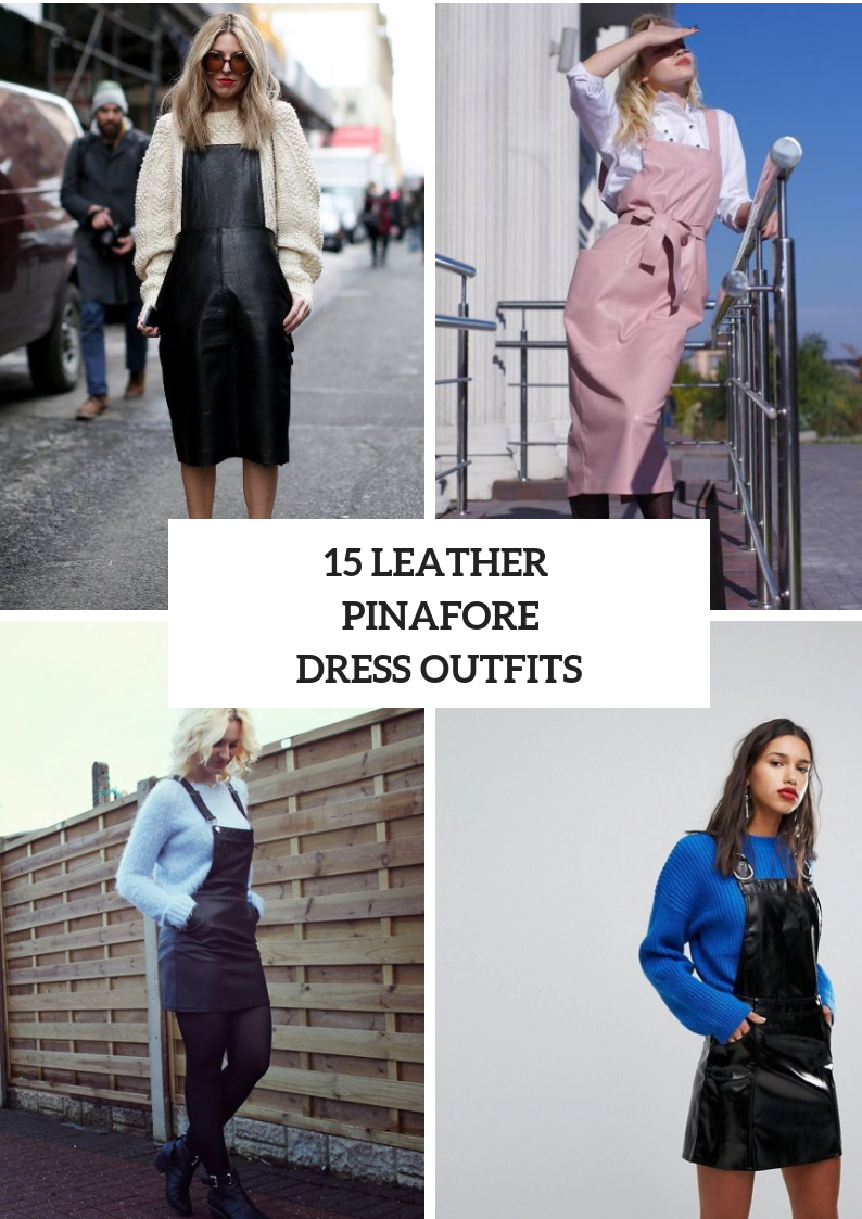 Leather Pinafore Dress Outfits For Fall Days