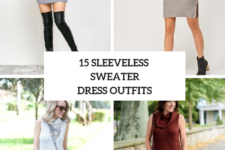 15 Look Ideas With Sleeveless Sweater Dresses