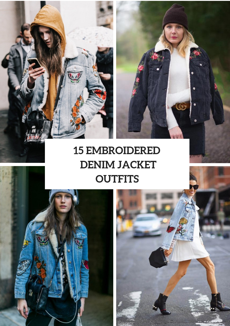 Looks With Embroidered Denim Jackets
