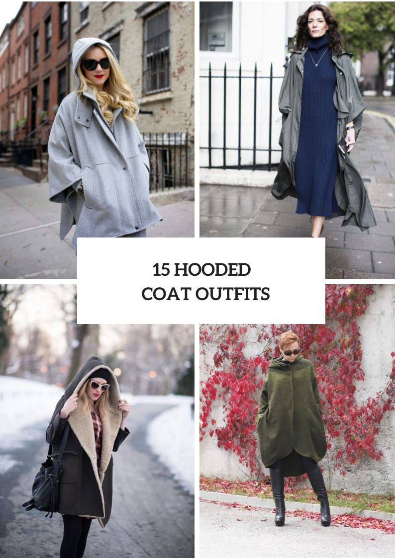 Looks With Hooded Coats For Ladies