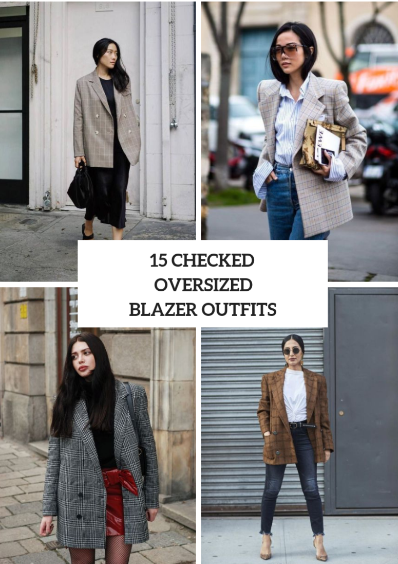 15 Outfits With Checked Oversized Blazers For Women