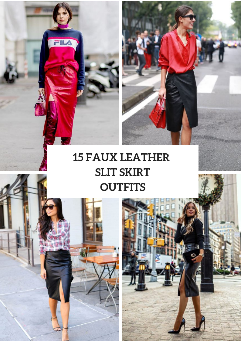 Outfits With Faux Leather Slit Skirts
