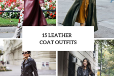 15 Outfits With Leather Coats For This Fall