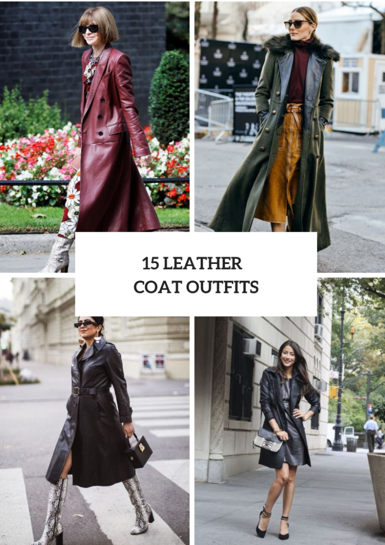 Outfits With Leather Coats For This Fall