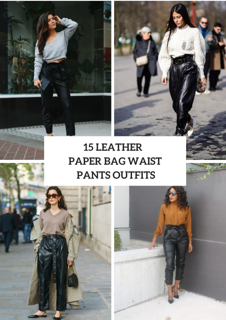 Outfits With Leather Paper Bag Waist Trousers