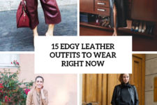 15 edgy leather outfits to wear right now cover