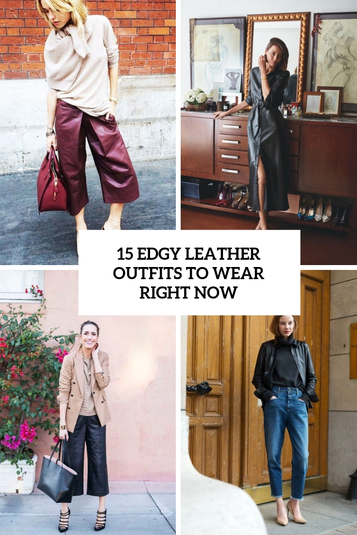 edgy leather outfits to wear right now cover