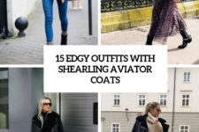 15 edgy outfits with shearling aviator coats cover