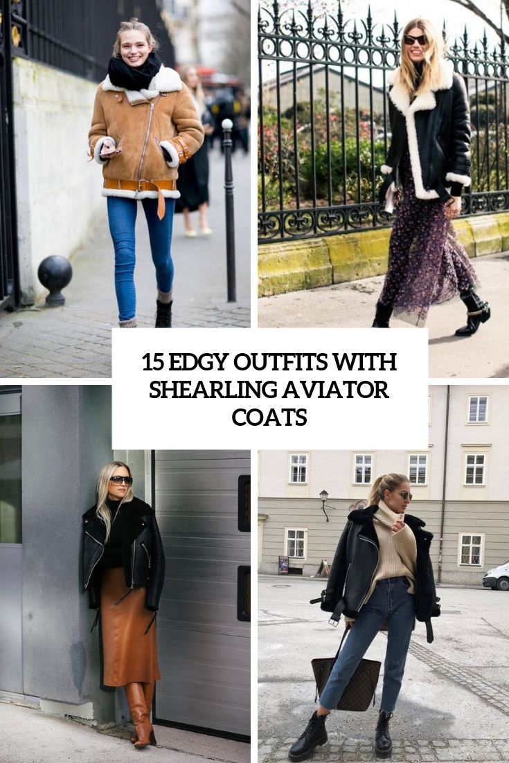 edgy outfits with shearling aviator coats cover
