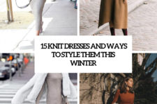 15 knit dresses and ways to style them this winter cover