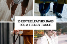 15 reptile leather bags for a trendy touch cover