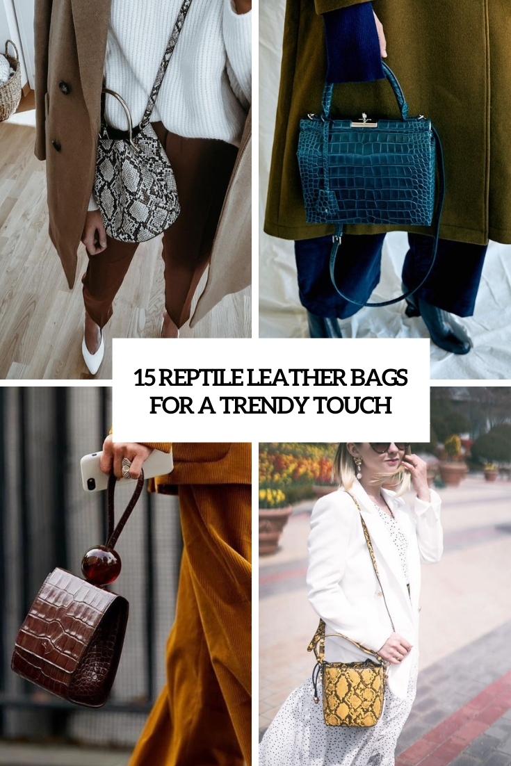 reptile leather bags for a trendy touch cover